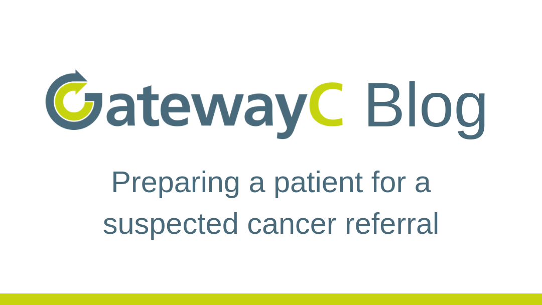 Preparing a patient for a suspected cancer referral