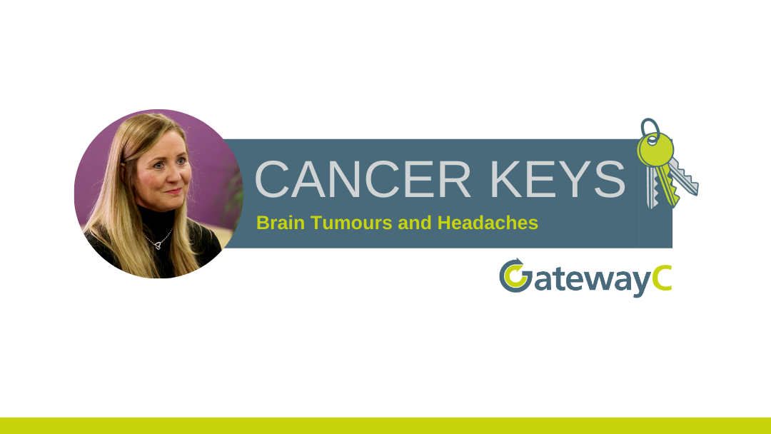 Cancer Keys: Brain Tumours and Headaches