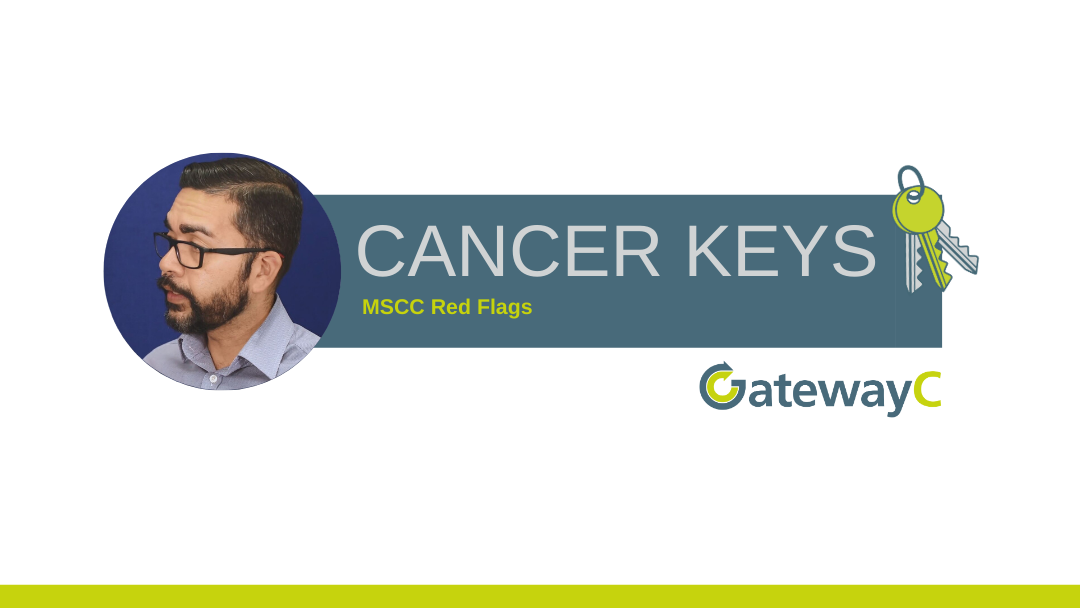 Cancer Keys: MSCC Red Flags