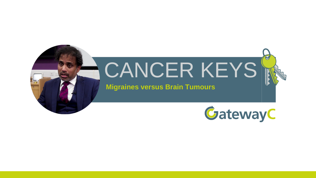 Cancer Keys: Migraines versus Brain Tumours